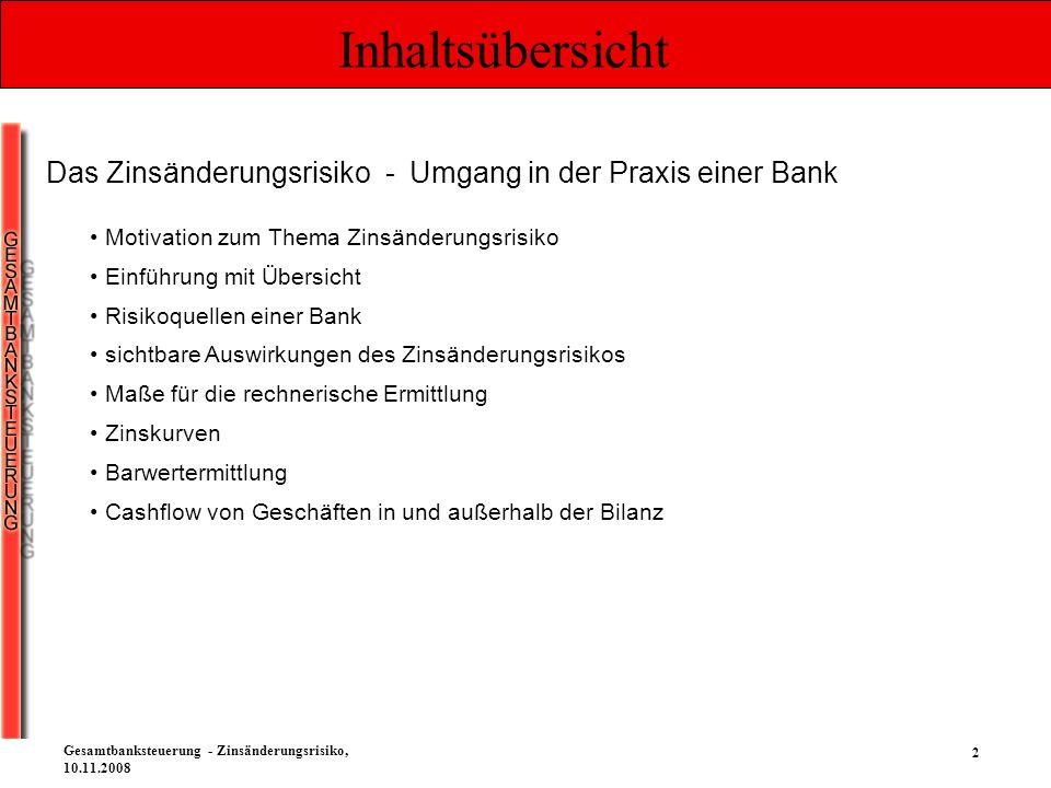 Inhaltsübersicht Das Zinsänderungsrisiko - Umgang in der Praxis einer Bank. Motivation zum Thema Zinsänderungsrisiko.