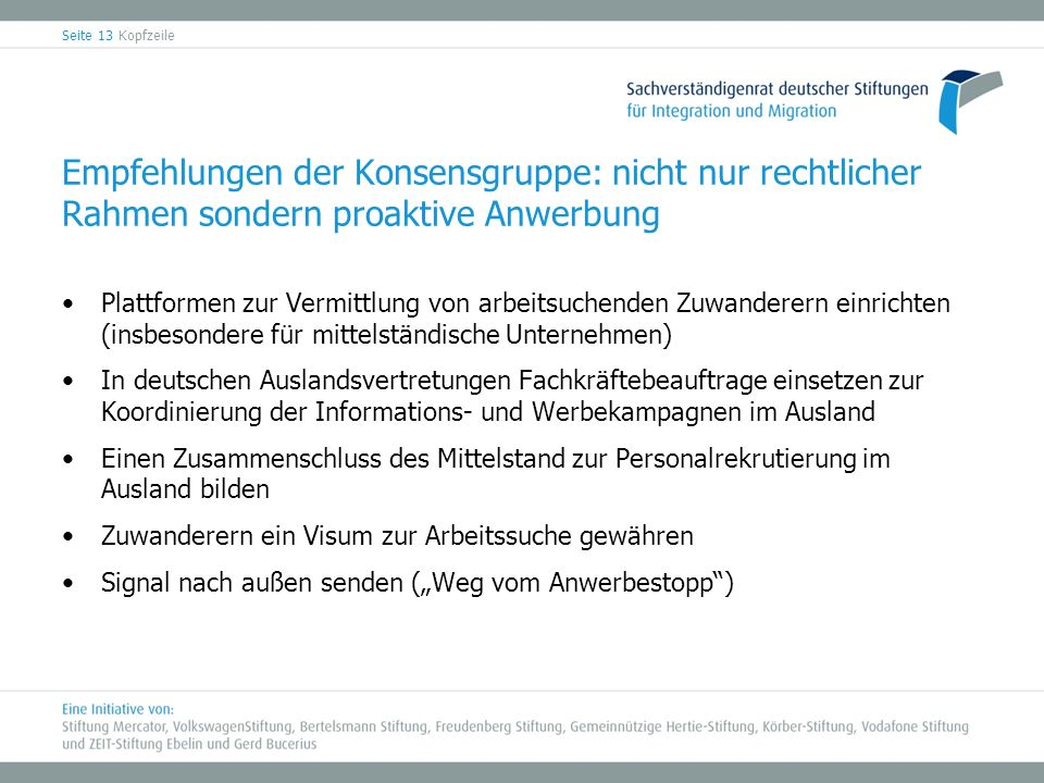 Empfehlungen der Konsensgruppe: nicht nur rechtlicher Rahmen sondern proaktive Anwerbung