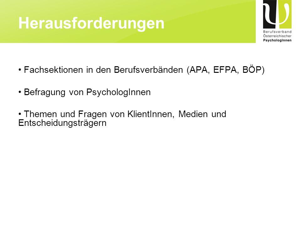 Herausforderungen Fachsektionen in den Berufsverbänden (APA, EFPA, BÖP) Befragung von PsychologInnen.