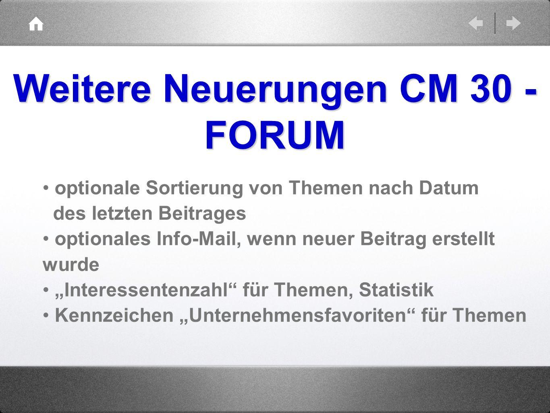 Weitere Neuerungen CM 30 - FORUM