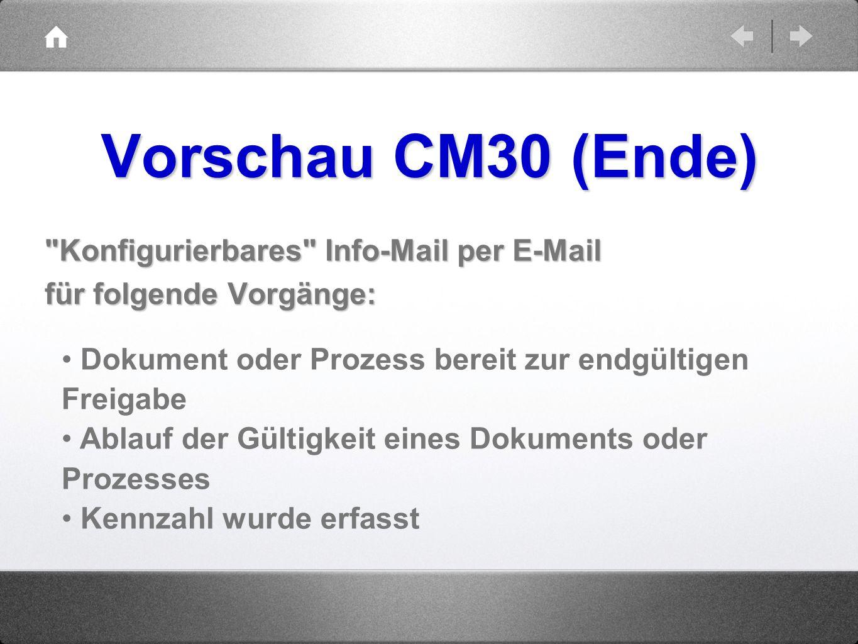 Vorschau CM30 (Ende) Konfigurierbares Info-Mail per E-Mail für folgende Vorgänge: Dokument oder Prozess bereit zur endgültigen Freigabe.
