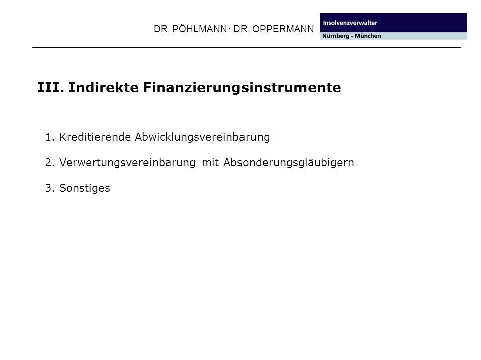 III. Indirekte Finanzierungsinstrumente