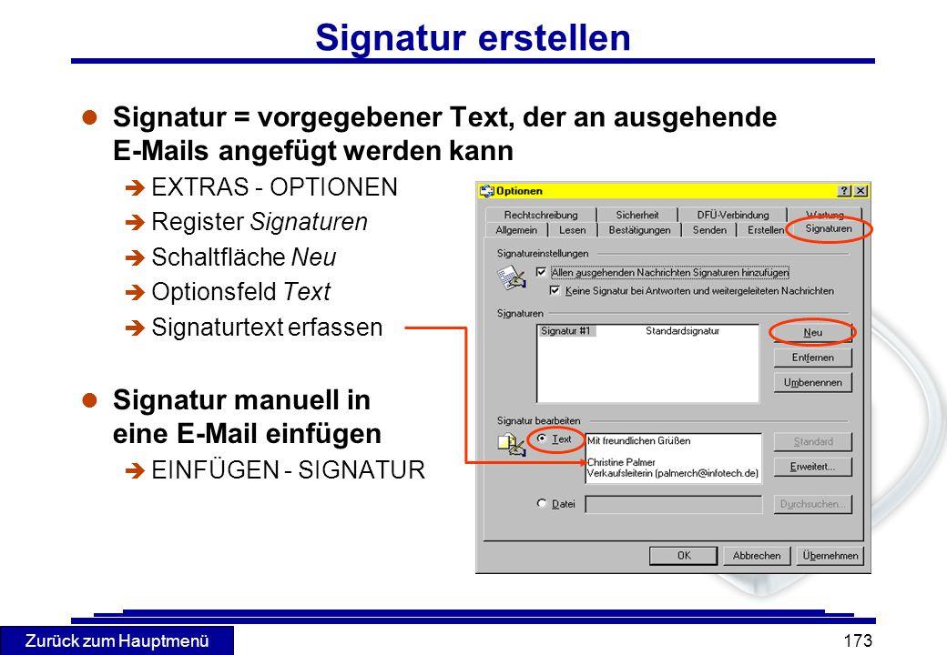 Signatur erstellen Signatur = vorgegebener Text, der an ausgehende E-Mails angefügt werden kann. EXTRAS - OPTIONEN.