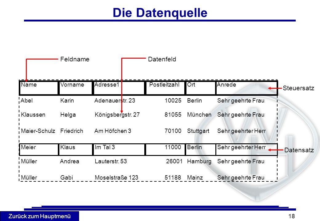 Die Datenquelle Feldname Datenfeld Steuersatz Datensatz Name Vorname