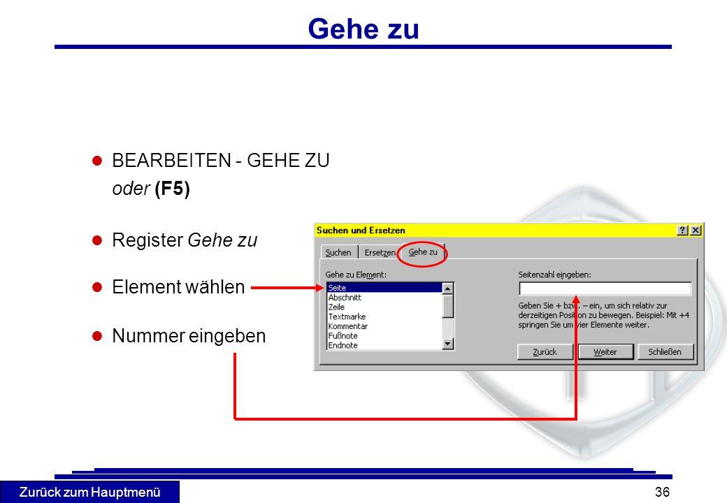 Gehe zu BEARBEITEN - GEHE ZU oder (F5) Register Gehe zu Element wählen