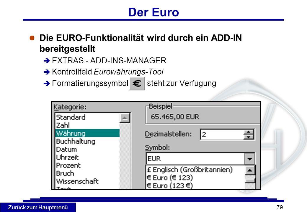 Der Euro Die EURO-Funktionalität wird durch ein ADD-IN bereitgestellt