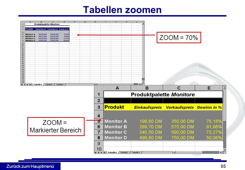 Tabellen zoomen ZOOM = 70% ZOOM = Markierter Bereich