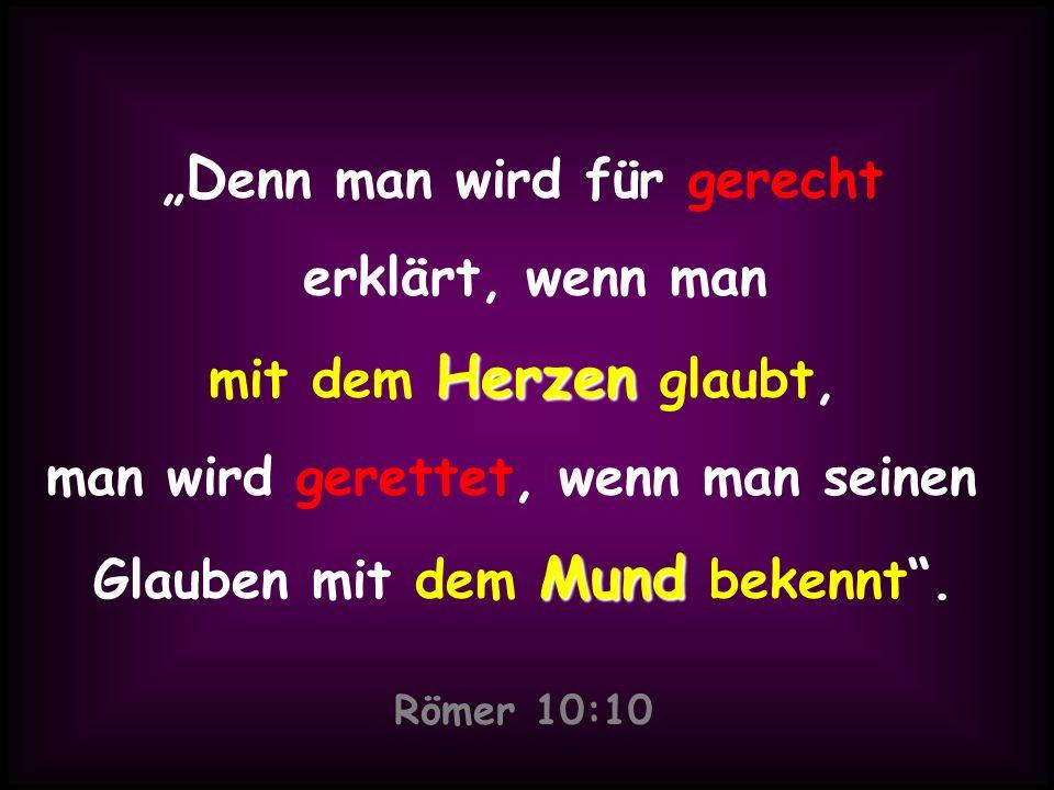 """Römer 10:10 """"Denn man wird für gerecht erklärt, wenn man"""