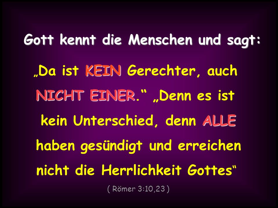 Gott kennt die Menschen und sagt: