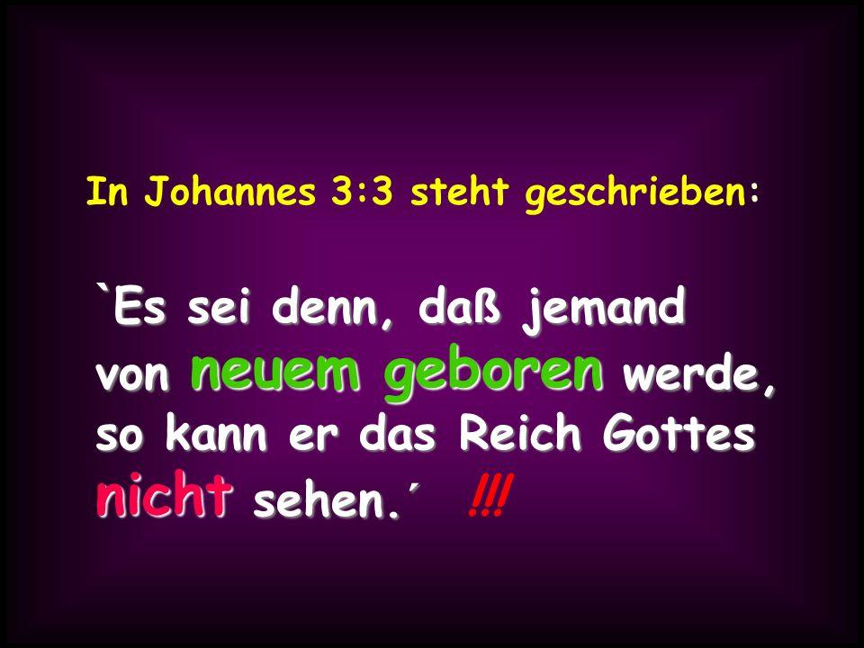 In Johannes 3:3 steht geschrieben: