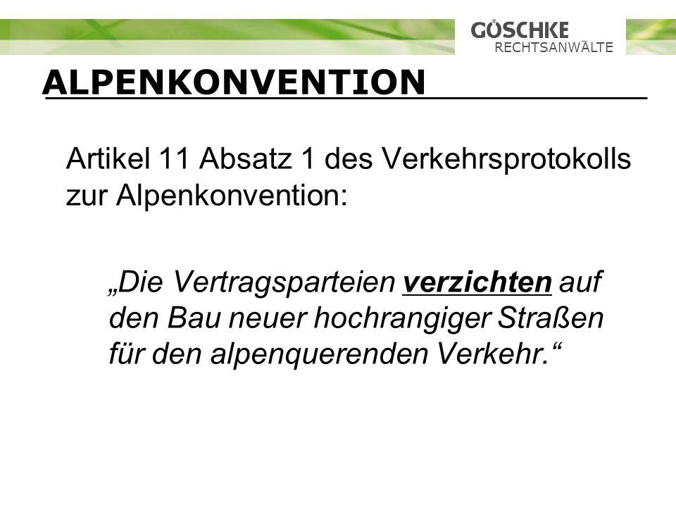 RECHTSANWALTE ALPENKONVENTION. Artikel 11 Absatz 1 des Verkehrsprotokolls zur Alpenkonvention: