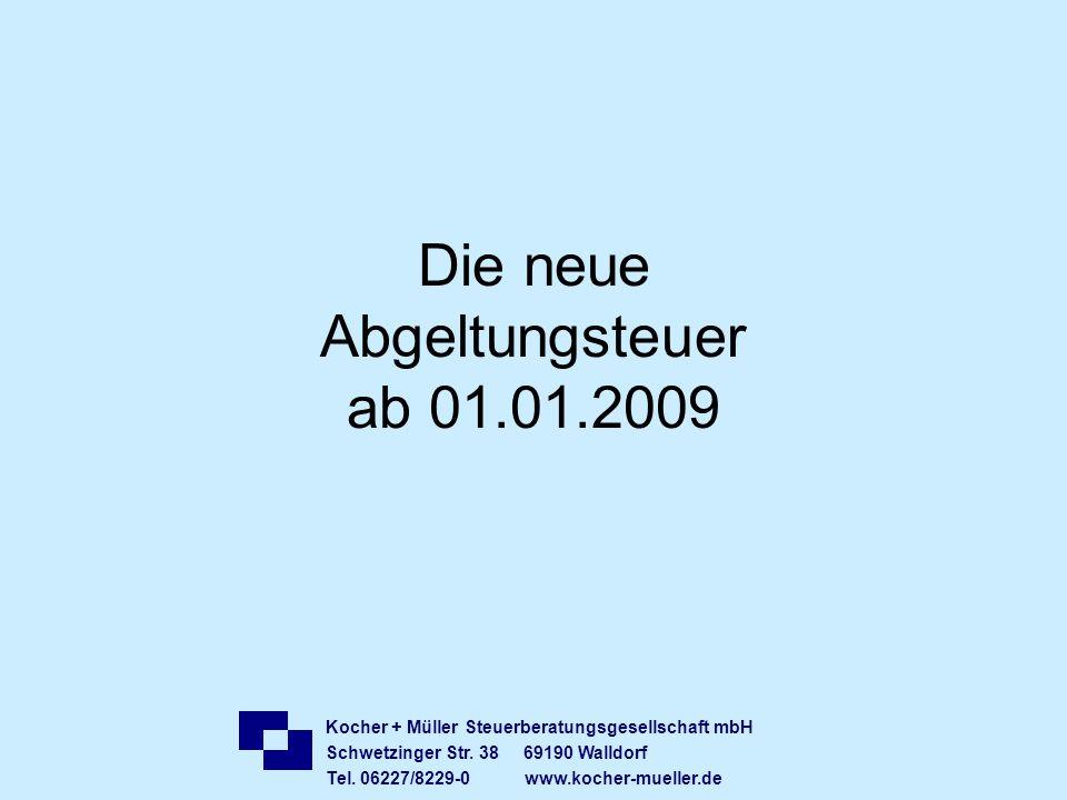 Die neue Abgeltungsteuer ab 01.01.2009