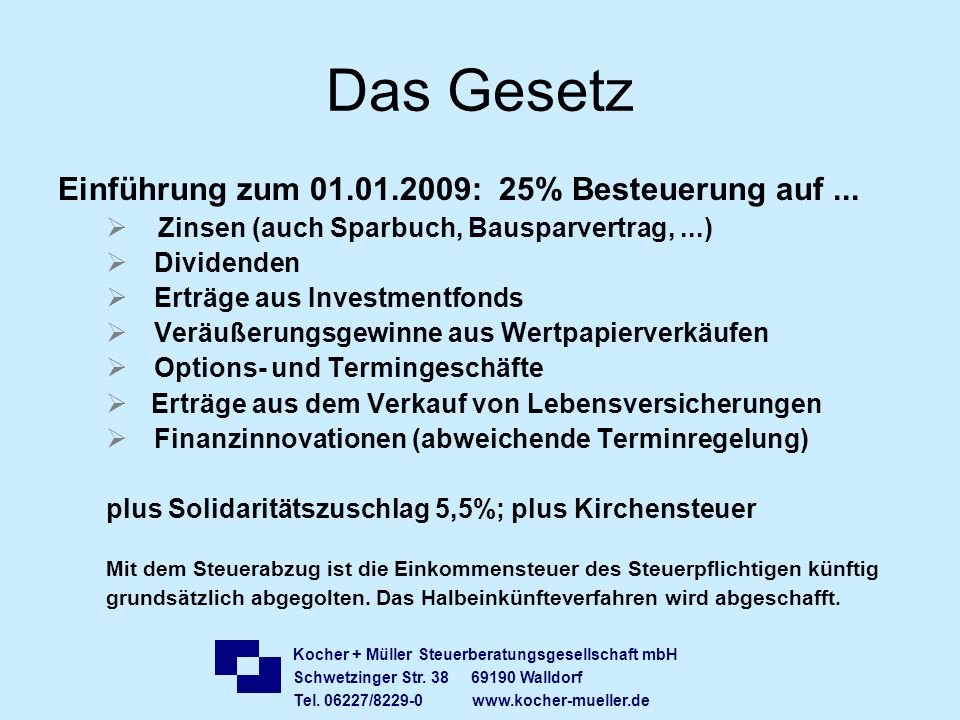 Das Gesetz Einführung zum 01.01.2009: 25% Besteuerung auf ...