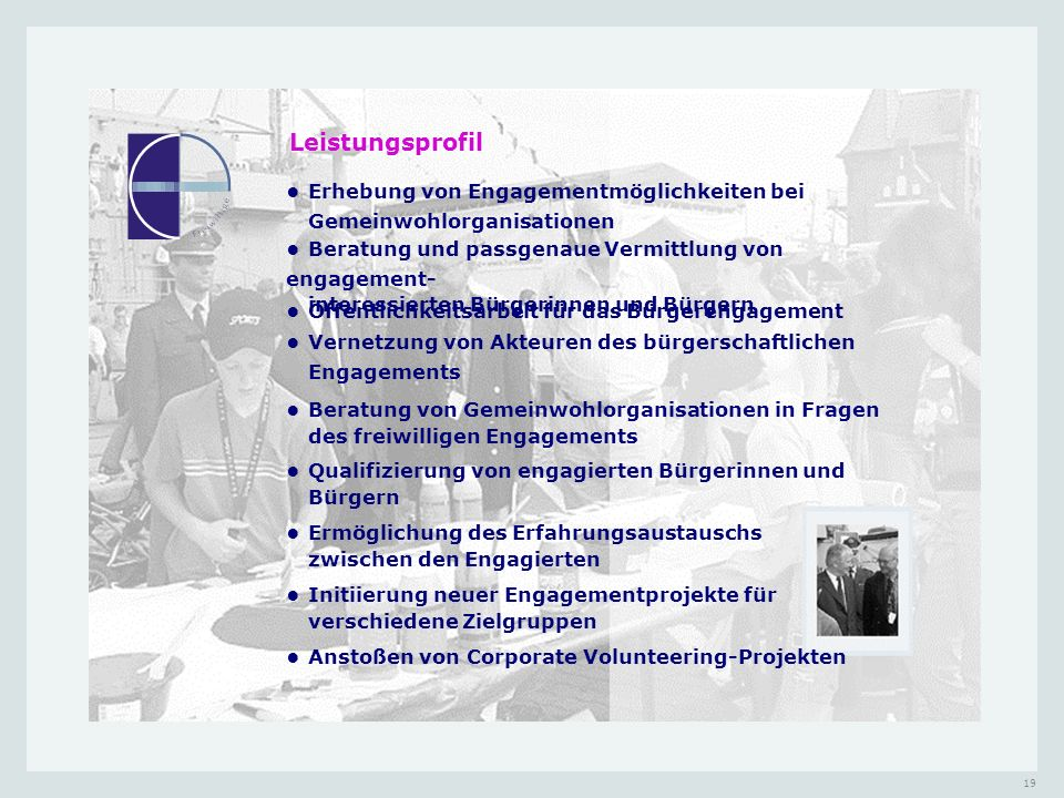 Leistungsprofil• Erhebung von Engagementmöglichkeiten bei Gemeinwohlorganisationen.