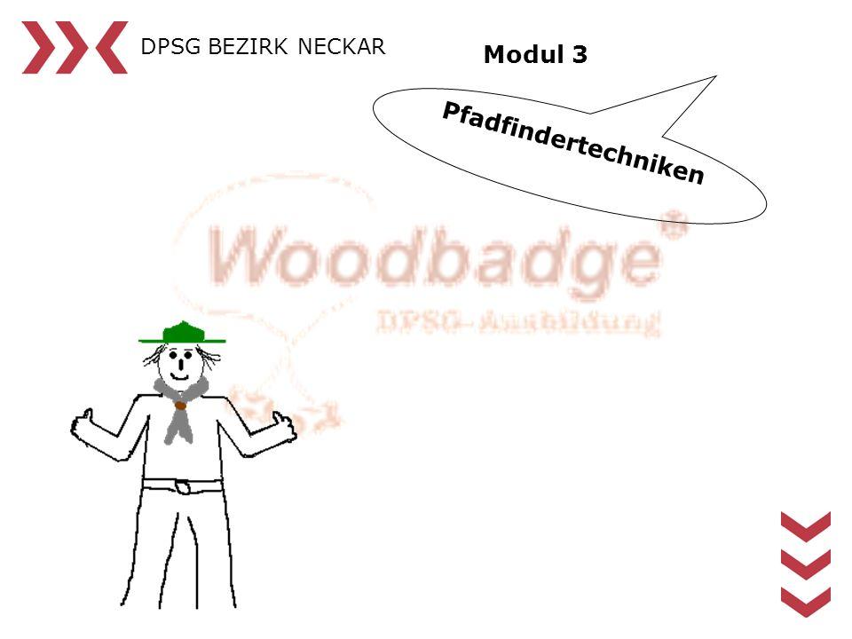 DPSG BEZIRK NECKAR Modul 3 Pfadfindertechniken
