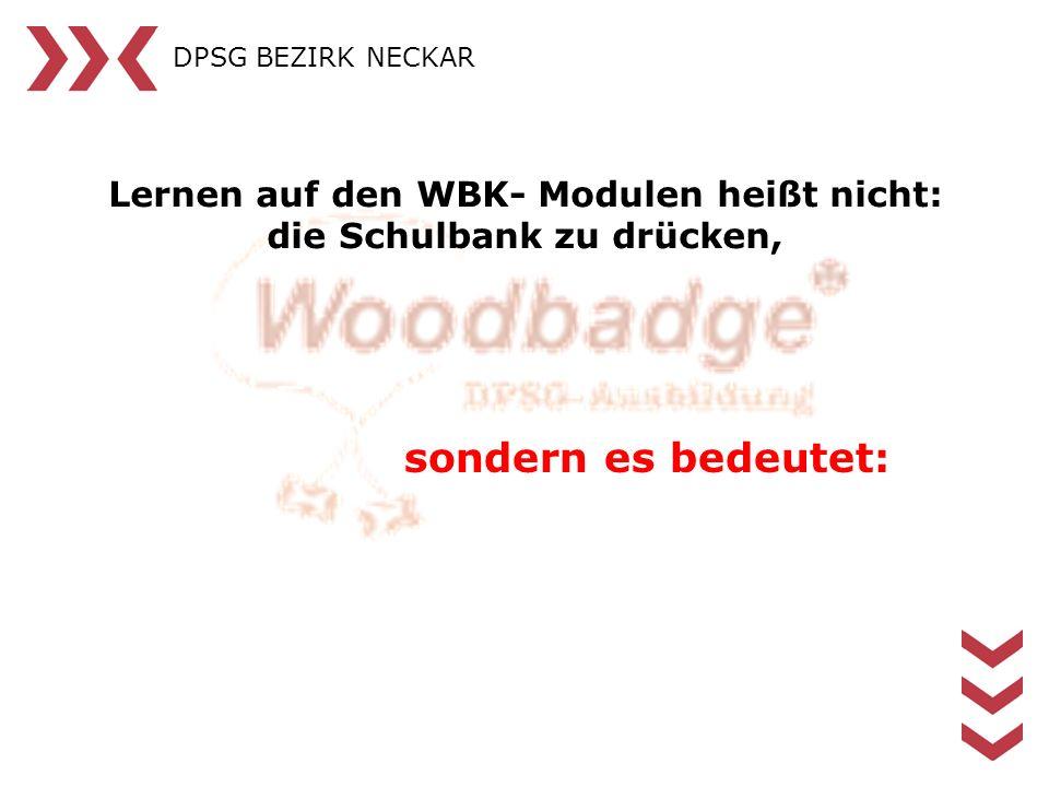 Lernen auf den WBK- Modulen heißt nicht: die Schulbank zu drücken,