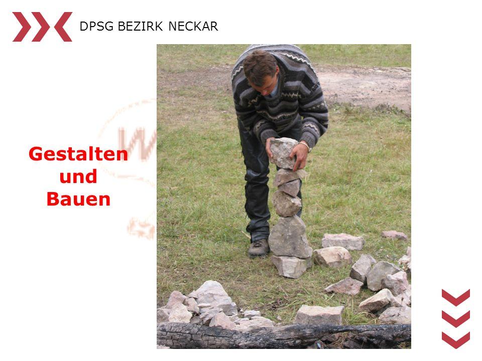 DPSG BEZIRK NECKAR Gestalten und Bauen