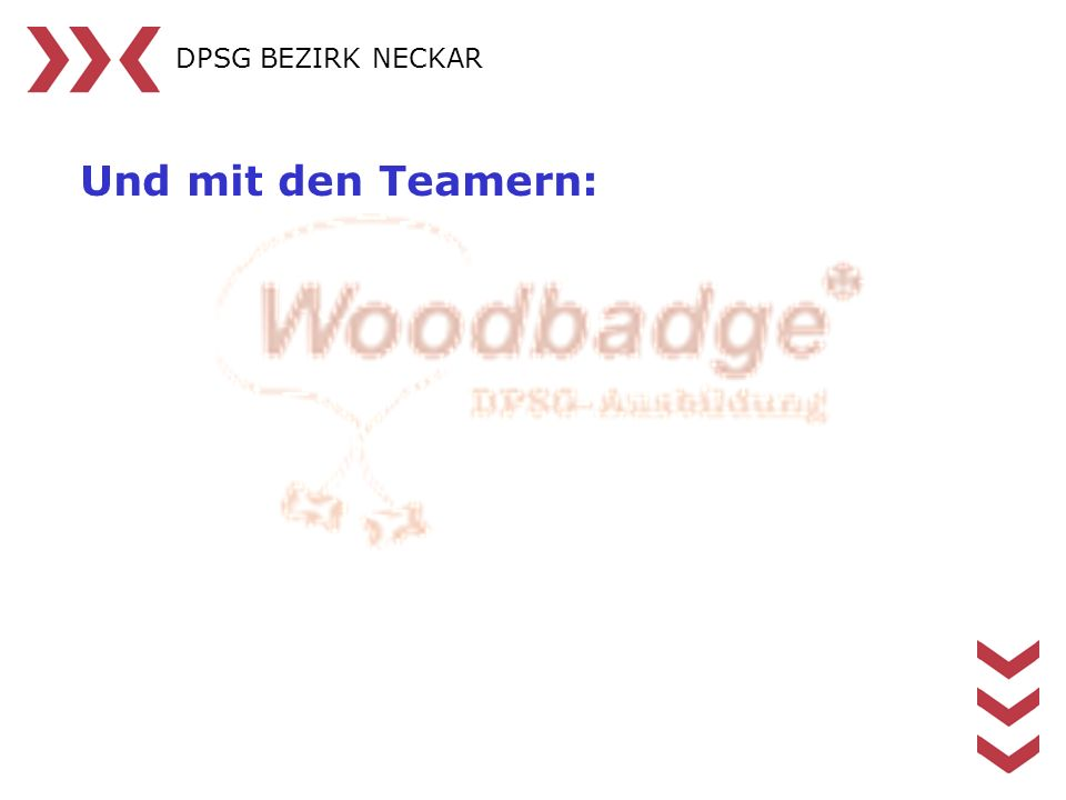 DPSG BEZIRK NECKAR Und mit den Teamern: