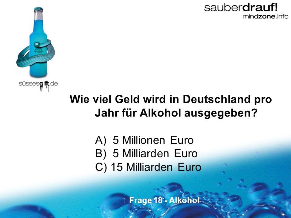 Wie viel Geld wird in Deutschland pro Jahr für Alkohol ausgegeben