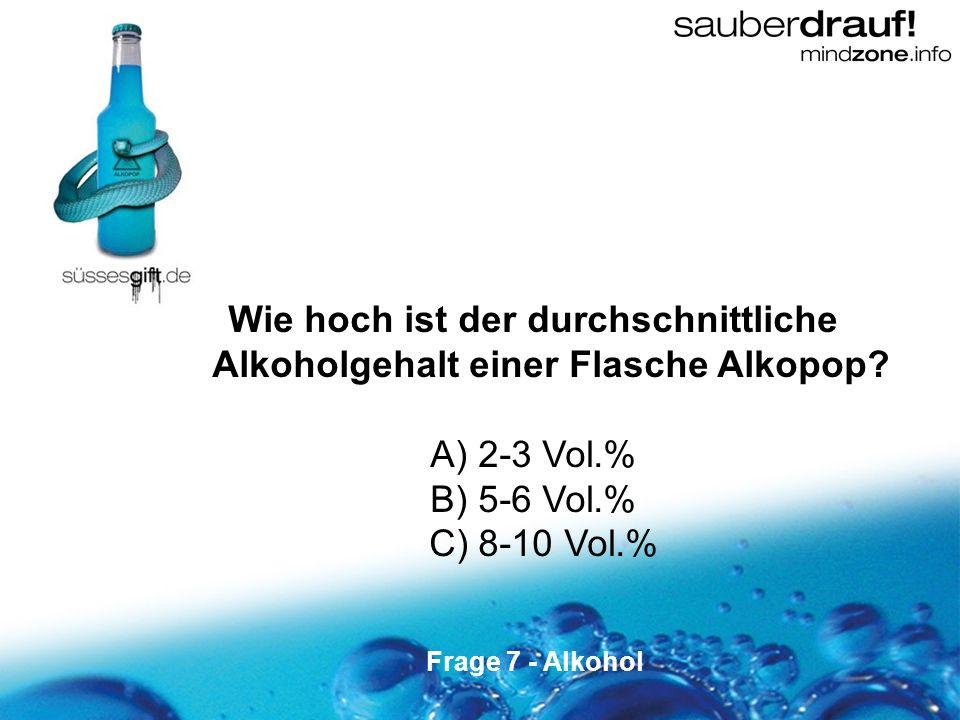 Wie hoch ist der durchschnittliche Alkoholgehalt einer Flasche Alkopop