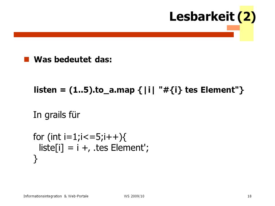 Lesbarkeit (2) Was bedeutet das: listen = (1..5).to_a.map {|i| #{i} tes Element }