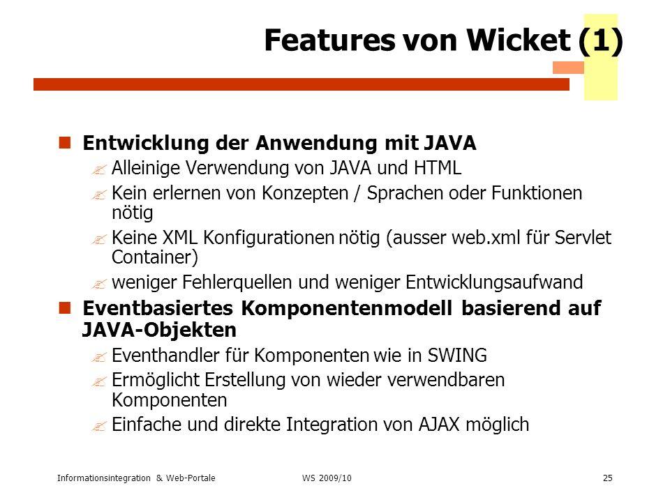 Features von Wicket (1) Entwicklung der Anwendung mit JAVA