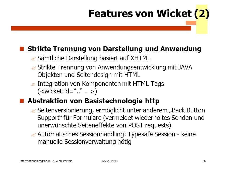 Features von Wicket (2) Strikte Trennung von Darstellung und Anwendung