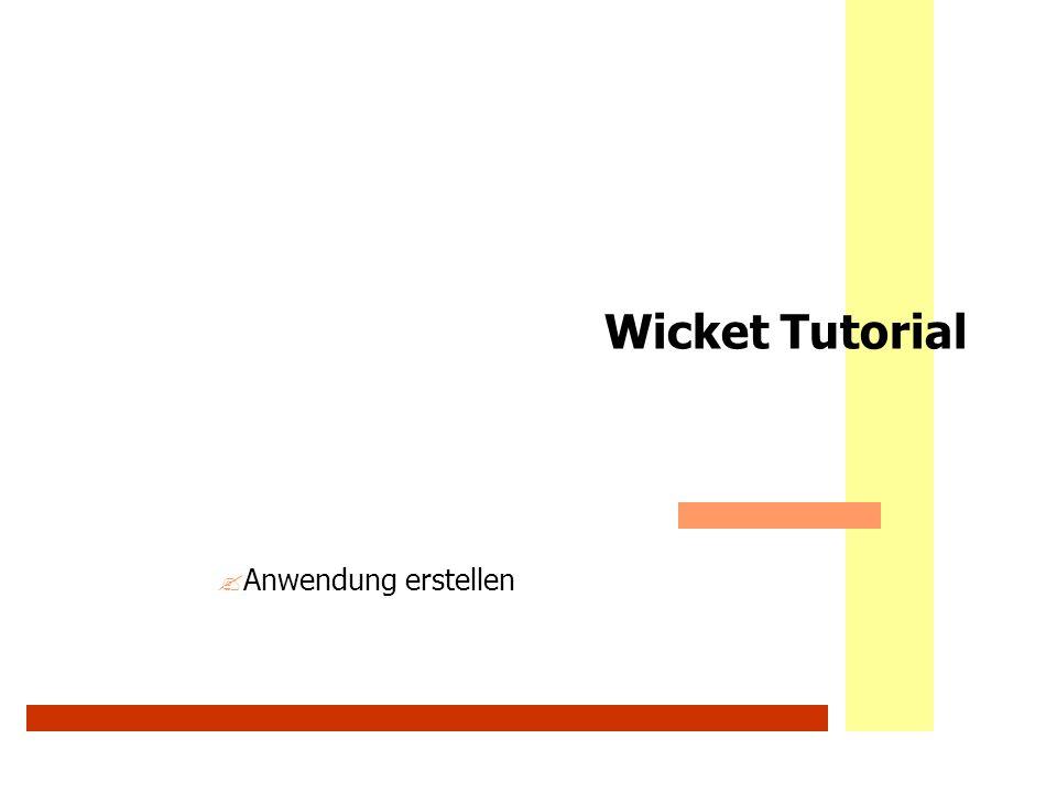 Wicket Tutorial Anwendung erstellen