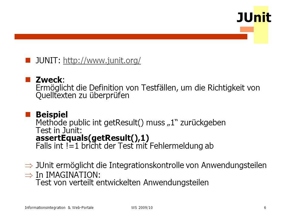 JUnit JUNIT: http://www.junit.org/