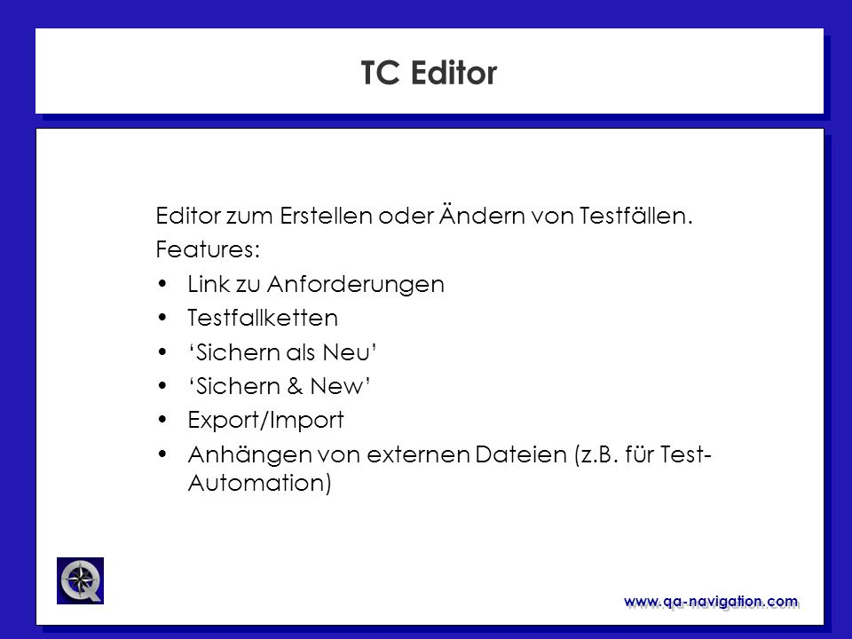 TC Editor Editor zum Erstellen oder Ändern von Testfällen. Features: