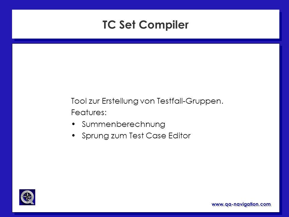 TC Set Compiler Tool zur Erstellung von Testfall-Gruppen. Features: