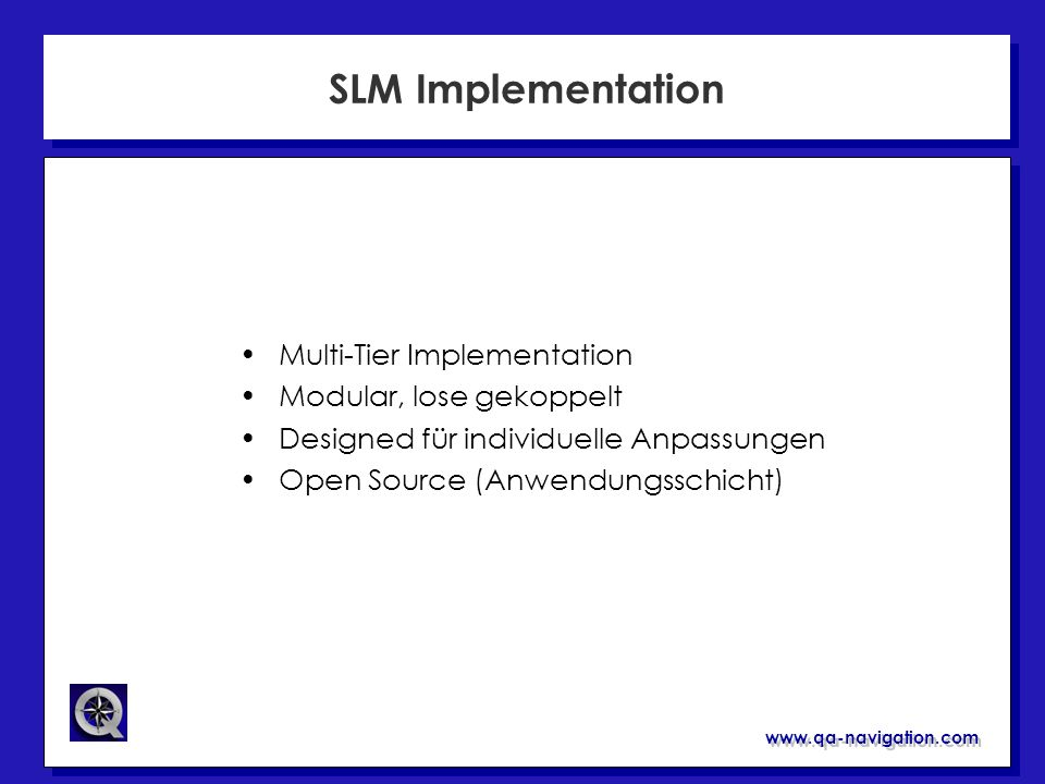 SLM Implementation Multi-Tier Implementation Modular, lose gekoppelt