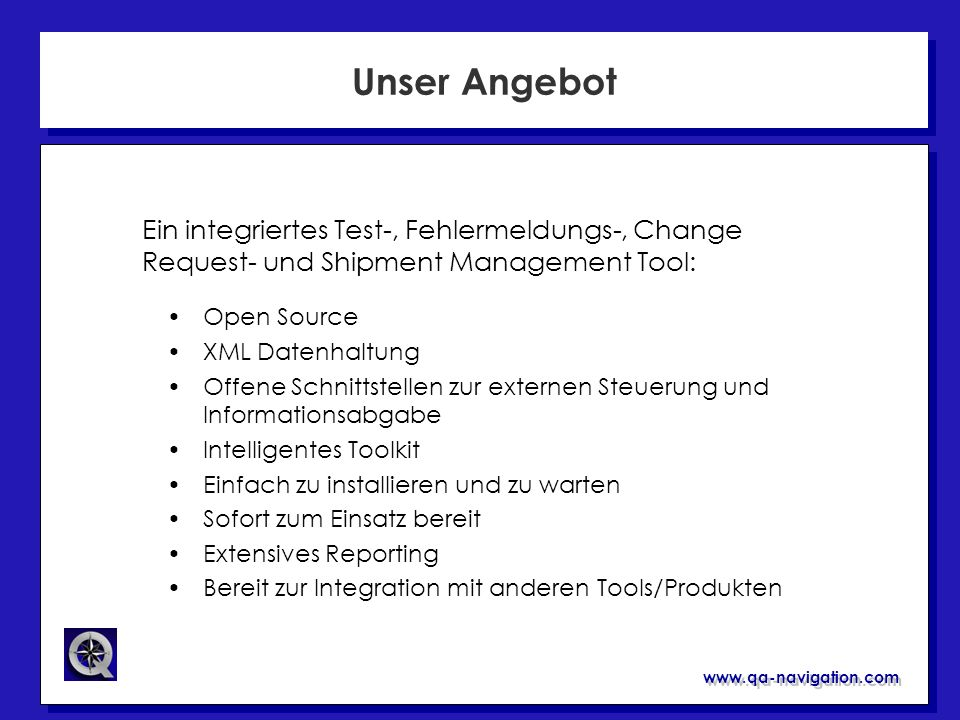 Unser AngebotEin integriertes Test-, Fehlermeldungs-, Change Request- und Shipment Management Tool: