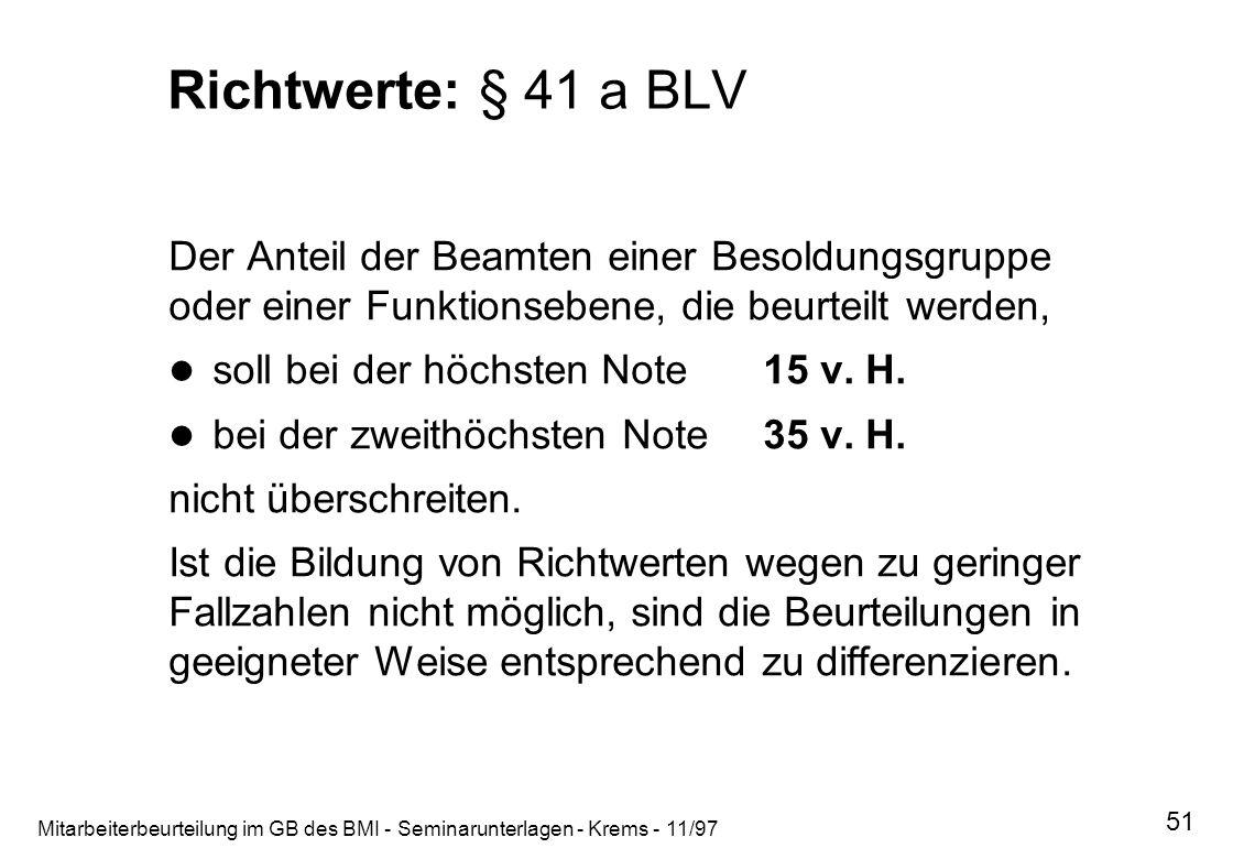 Richtwerte: § 41 a BLV Der Anteil der Beamten einer Besoldungsgruppe oder einer Funktionsebene, die beurteilt werden,