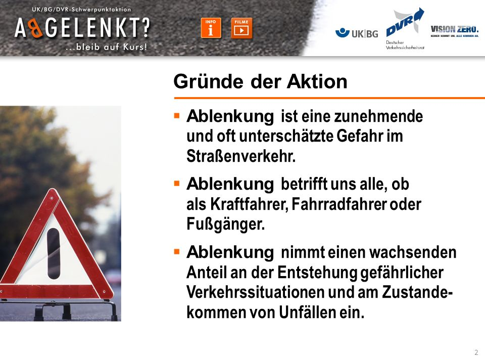 Gründe der Aktion Ablenkung ist eine zunehmende und oft unterschätzte Gefahr im Straßenverkehr.