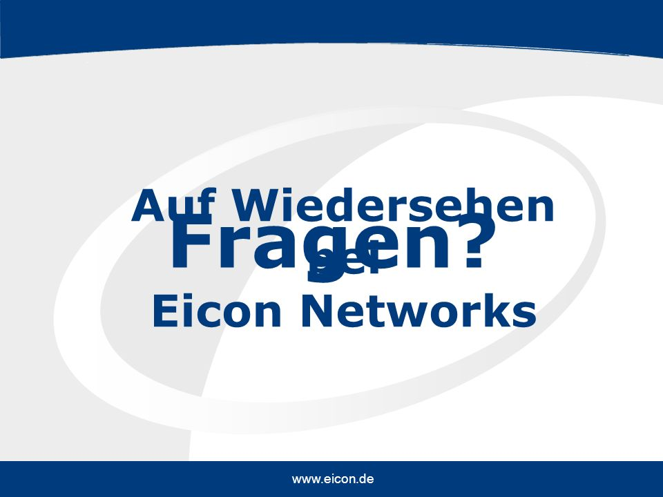 Auf Wiedersehen bei Eicon Networks