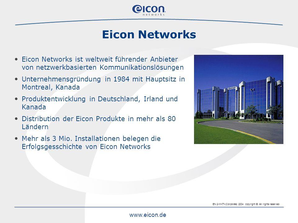 Eicon Networks Eicon Networks ist weltweit führender Anbieter von netzwerkbasierten Kommunikationslösungen.