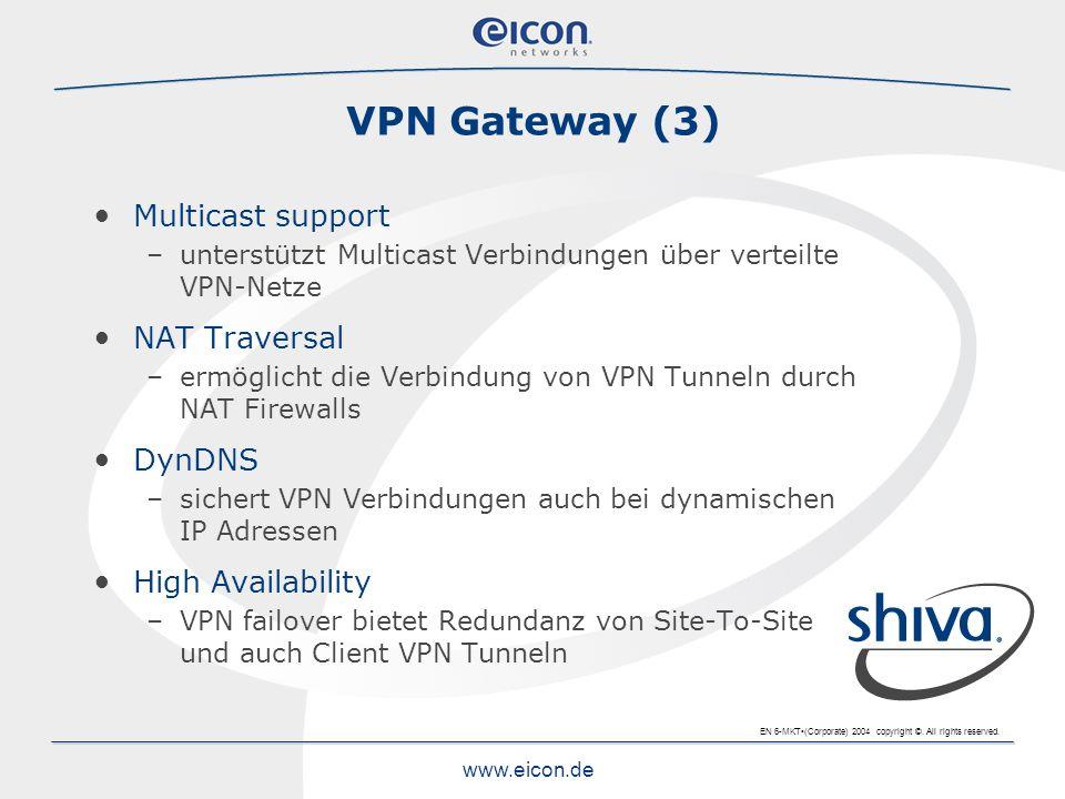 VPN Gateway (3) Multicast support NAT Traversal DynDNS