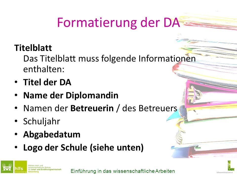 Formatierung der DA Titelblatt Das Titelblatt muss folgende Informationen enthalten: Titel der DA.