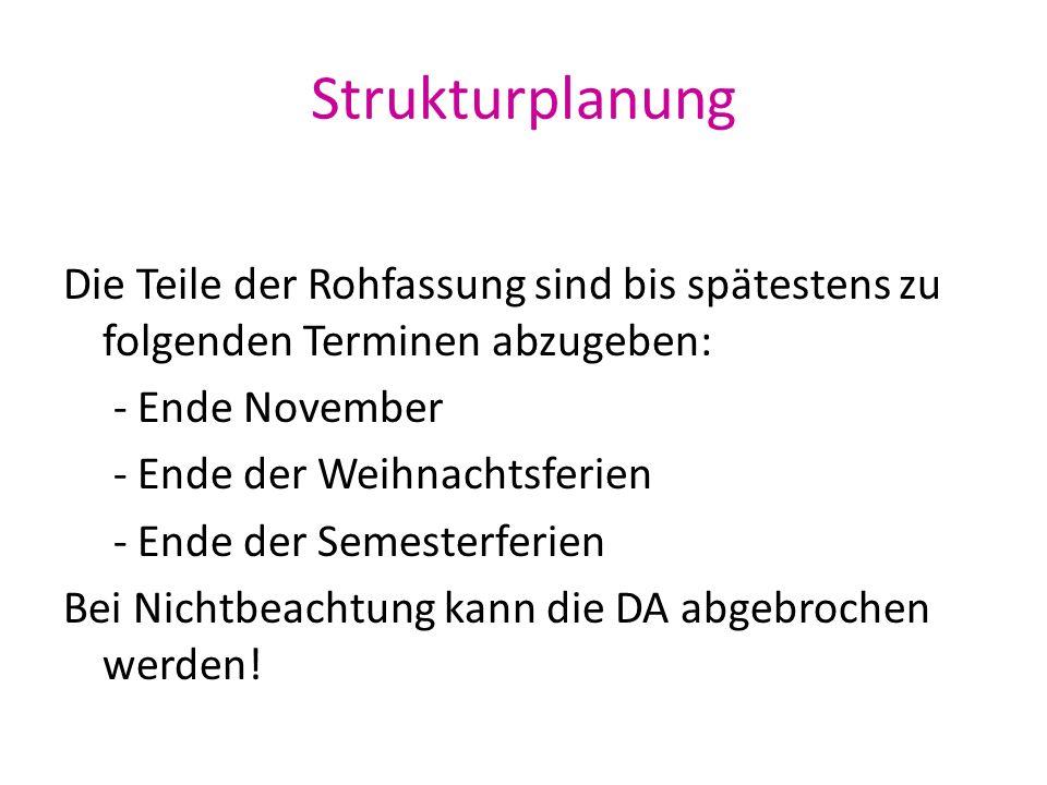 Strukturplanung Die Teile der Rohfassung sind bis spätestens zu folgenden Terminen abzugeben: - Ende November.