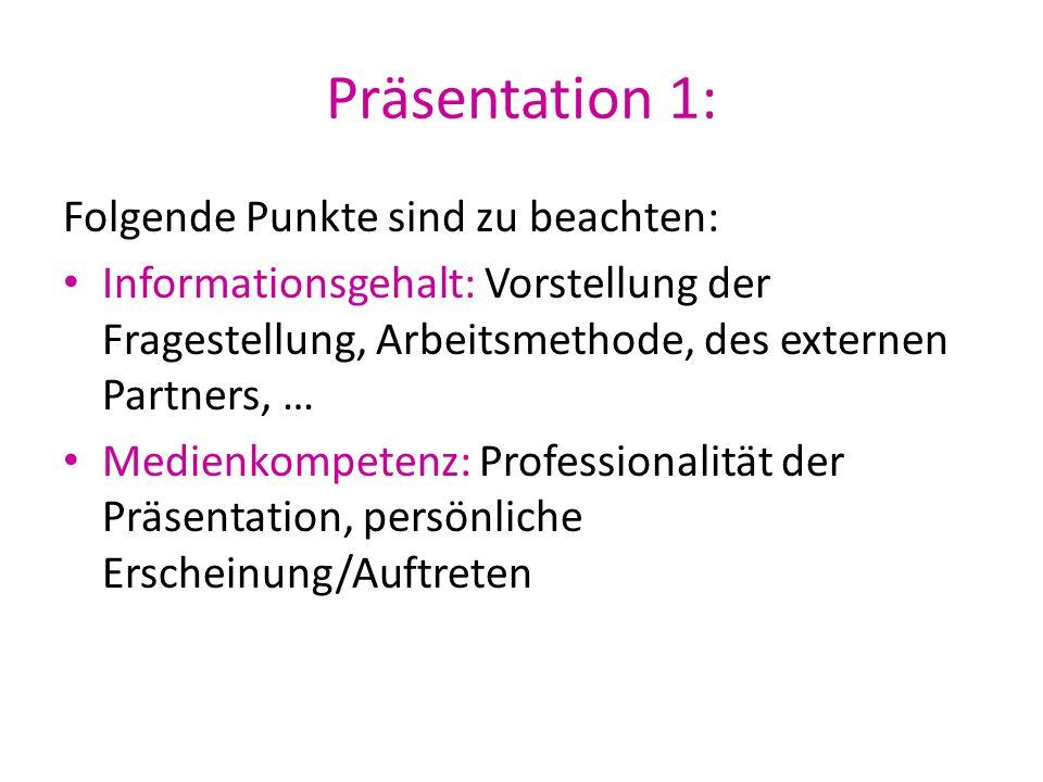 Präsentation 1: Folgende Punkte sind zu beachten: