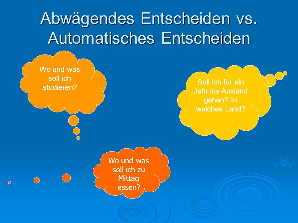 Abwägendes Entscheiden vs. Automatisches Entscheiden