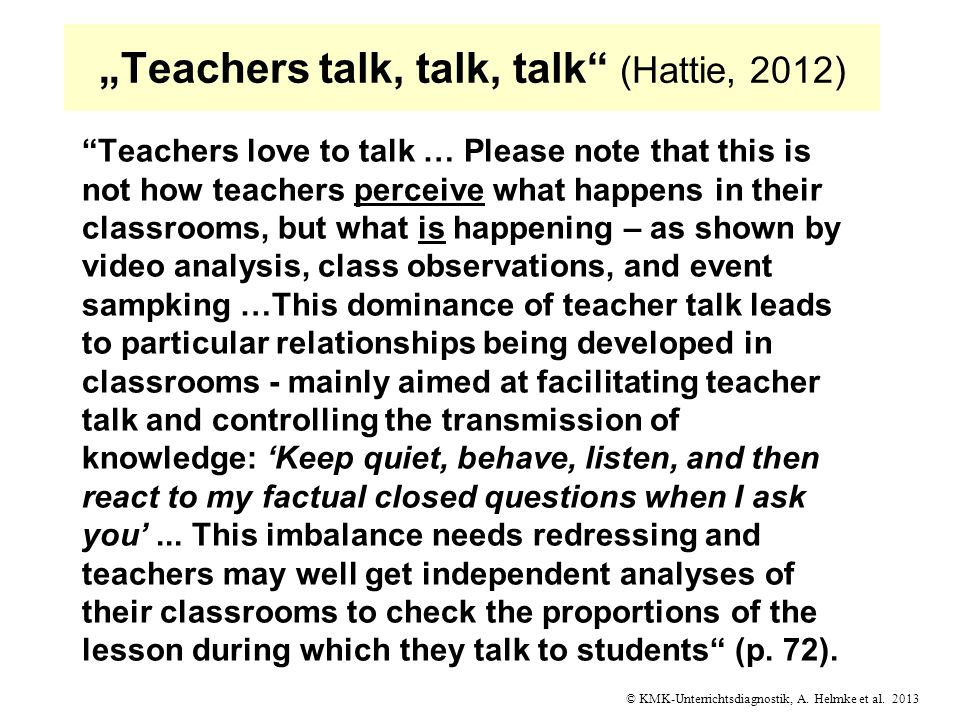 """Teachers talk, talk, talk (Hattie, 2012)"