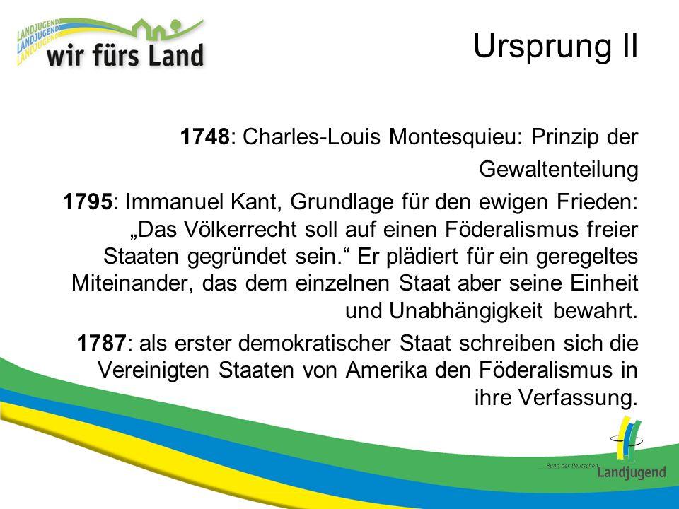 Ursprung II 1748: Charles-Louis Montesquieu: Prinzip der