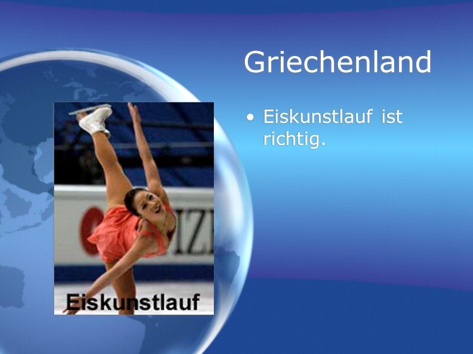 Griechenland Eiskunstlauf ist richtig.