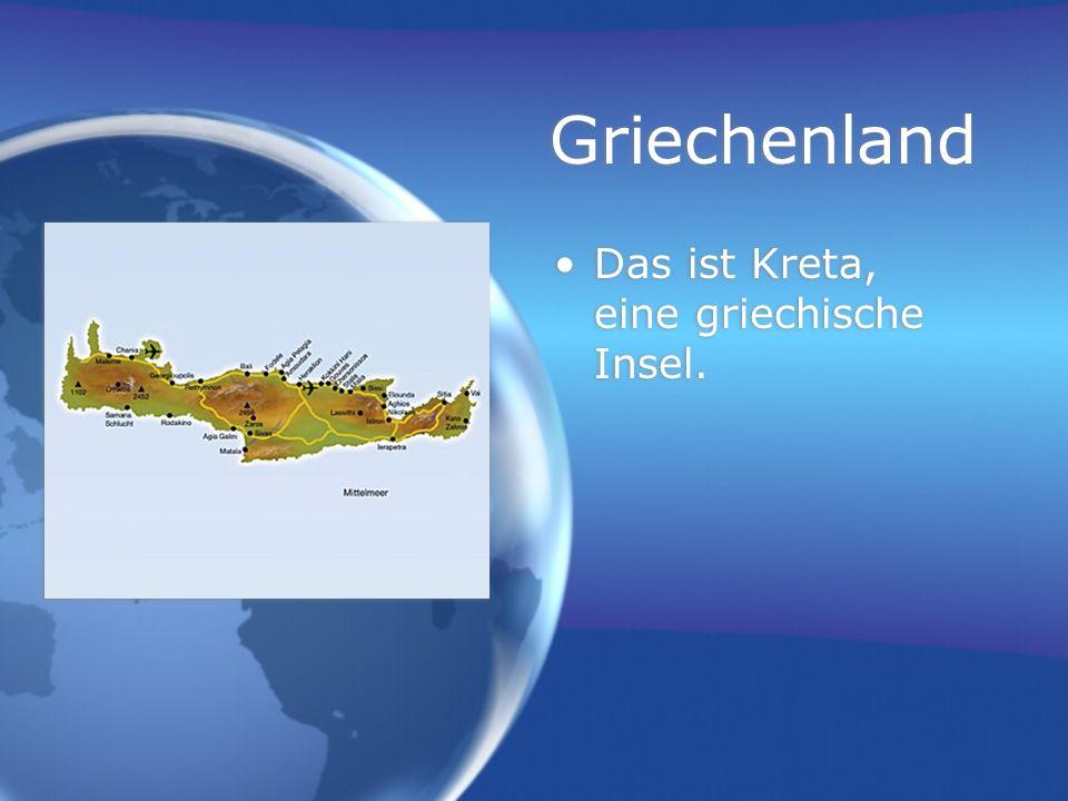 Griechenland Das ist Kreta, eine griechische Insel.