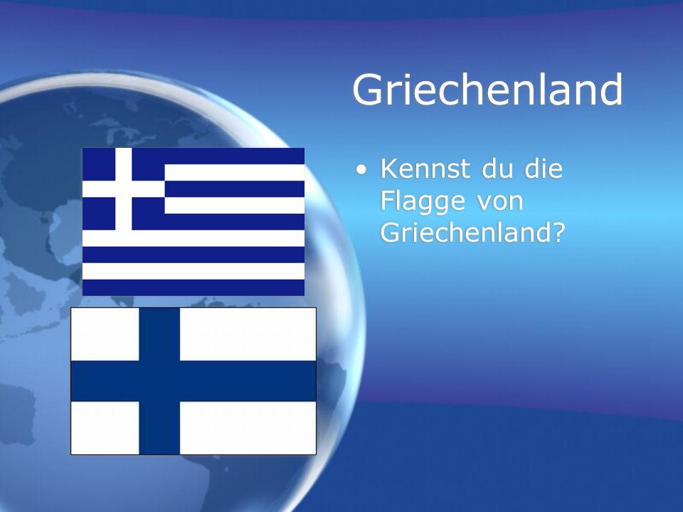 Griechenland Kennst du die Flagge von Griechenland