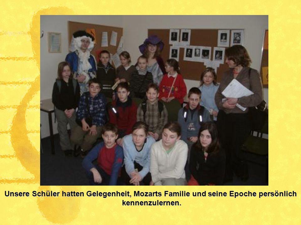 Unsere Schüler hatten Gelegenheit, Mozarts Familie und seine Epoche persönlich