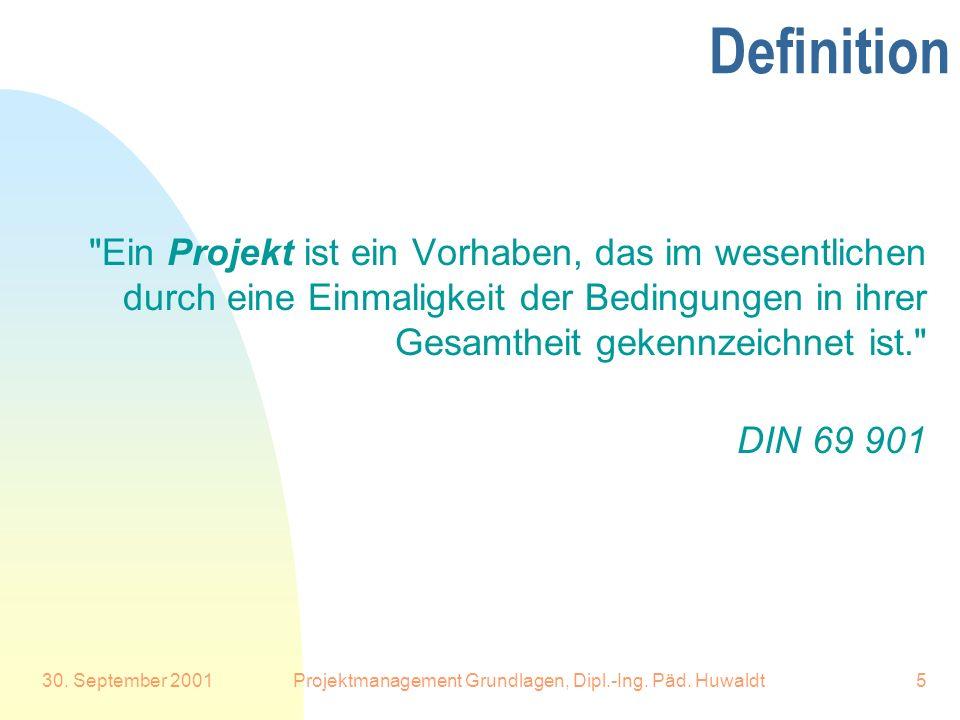 Projektmanagement Grundlagen, Dipl.-Ing. Päd. Huwaldt