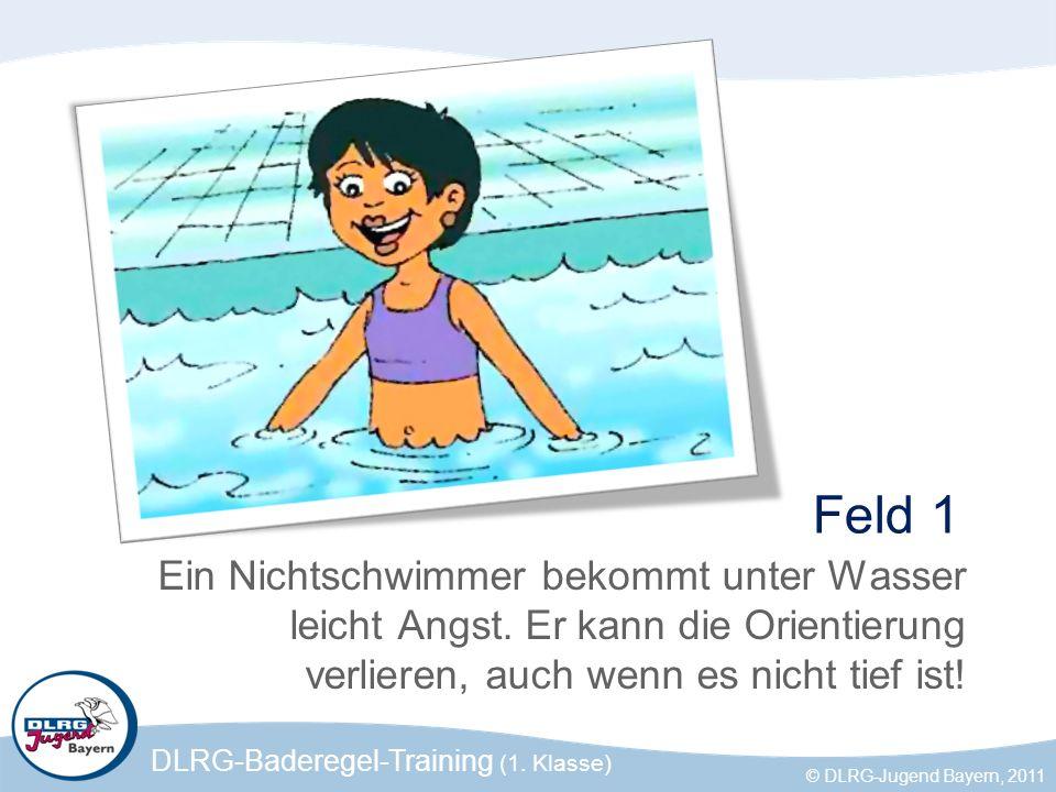 Feld 1 Ein Nichtschwimmer bekommt unter Wasser leicht Angst.